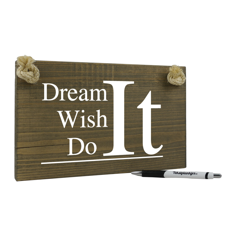 Tekst op hout - dream it wish it do it