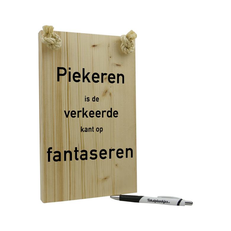 Tekst op hout - piekeren is de verkeerde kant op fantaseren