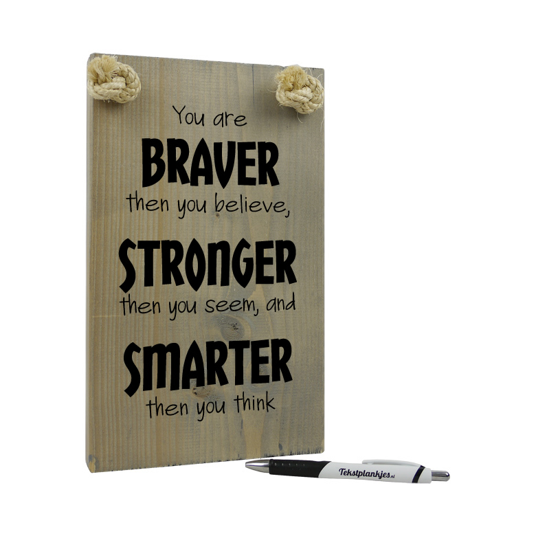 Tekst op hout - you are braver stronger smarter