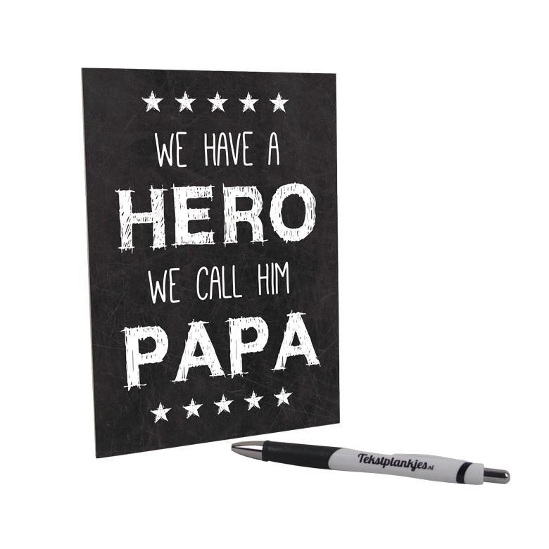 Houten kaart tekst op hout 15x20cm we have a hero papa