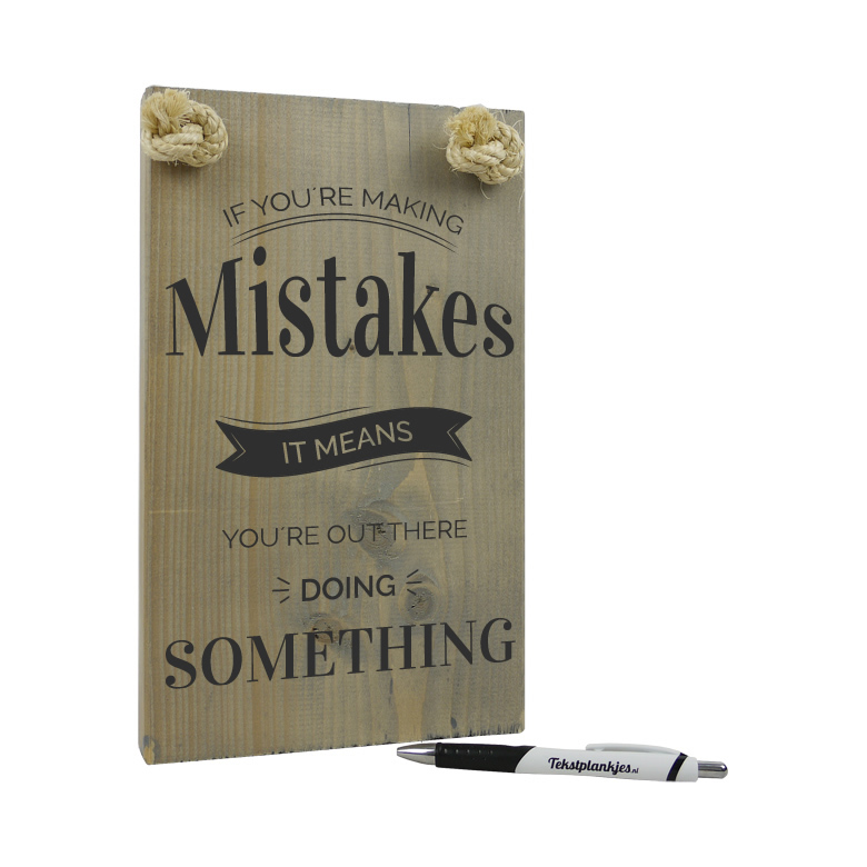 If you are making mistakes