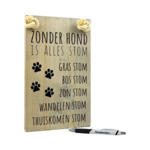 Tekst op hout - zonder hond is alles stom