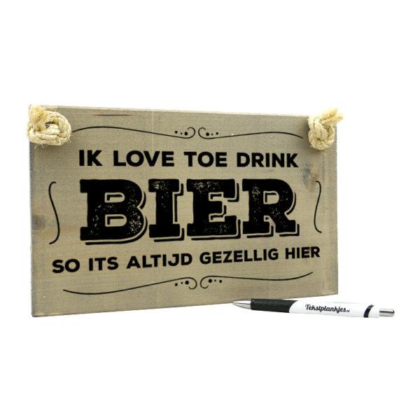 Tekst op hout - ik love toe drink bier