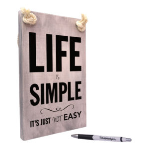 tekst op hout - tekstbord - life is simple it is just not easy