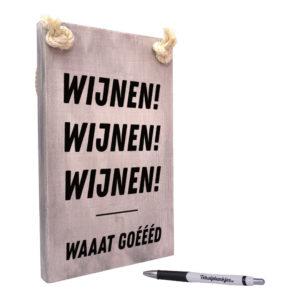 tekst op hout - tekstbord - chateau meiland - wijnen wijnen wijnen wat goed