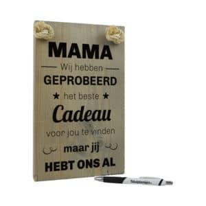 tekst op hout - mama leukste cadeau moederdag - mama ik heb geprobeerd het beste cadeau voor jou te vinden maar jij heb mij al