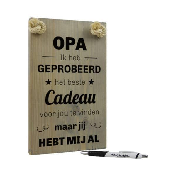 origineel cadeau voor opa - tekstbord - tekst op hout - opa ik heb geprobeerd het beste cadeau voor jou te vinden maar jij hebt mij al