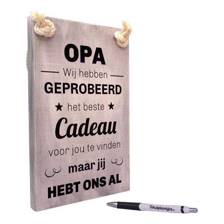origineel cadeau voor opa - tekstbord - tekst op hout - opa wij hebben geprobeerd het beste cadeau voor jou te vinden maar jij hebt ons al
