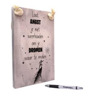 tekst op hout - origineel cadeau - dromen najagen - laat angst je niet weerhouden om je dromen waar te maken