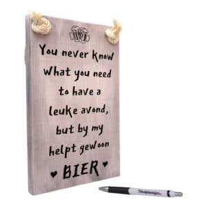 origineel cadeau alcohol - verjaardagscadeau - you never know what you need to have a leuke avond but by my helpt gewoon bier