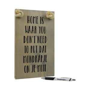 origineel cadeau - corona tekstplankje - home is waar you dont need to put dat mondkapje on je muil