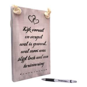 origineel cadeau - mooie spreuk - tekst op hout - kijk vooruit en vergeet wat er is geweest